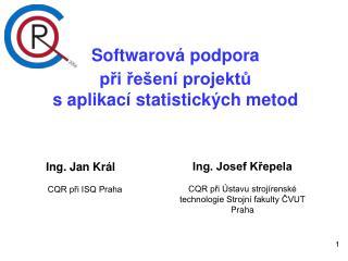 Softwarová podpora  při řešení projektů  s aplikací statistických metod