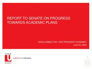 REPORT TO SENATE ON PROGRESS TOWARDS ACADEMIC PLANS