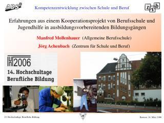 Manfred Mollenhauer   (Allgemeine Berufsschule) Jörg Achenbach   (Zentrum für Schule und Beruf)