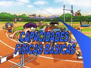 CAPACIDADES  F�SICAS B�SICAS