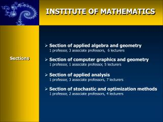 INSTITUTE OF MATHEMATICS
