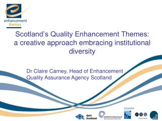 Scotland�s Quality Enhancement Themes: a creative approach embracing institutional diversity