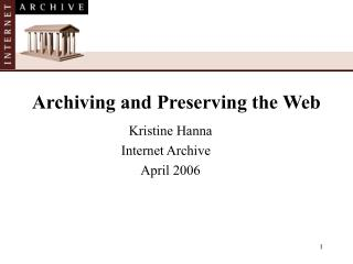 Archiving and Preserving the Web
