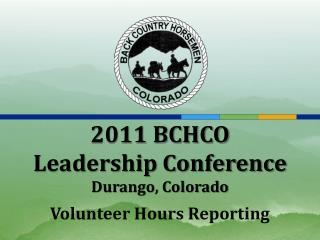 2011 BCHCO  Leadership Conference  Durango, Colorado