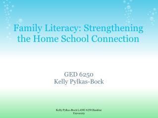 Family Literacy: Strengthening the Home School Connection