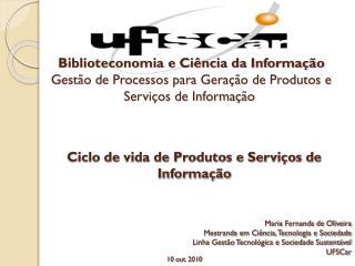 Ciclo de vida de Produtos e Serviços de Informação