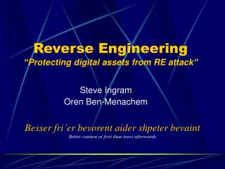 """Reverse Engineering  """"P rotecting  d igital  a ssets from RE  a ttack """""""