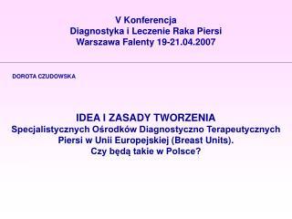 V Konferencja  Diagnostyka i Leczenie Raka Piersi Warszawa Falenty 19-21.04.2007