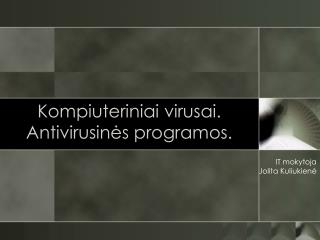 Kompiuteriniai virusai. Antivirusinės programos.
