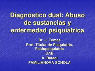 Diagnóstico dual: Abuso de sustancias y enfermedad psiquiátrica
