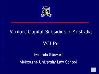Venture Capital Subsidies in Australia VCLPs