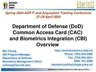 Department of Defense (DoD)  Common Access Card (CAC)  and Biometrics Integration (CBI) Overview