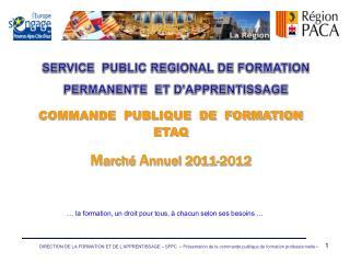 COMMANDE  PUBLIQUE  DE  FORMATION ETAQ M arché  A nnuel 2011-2012