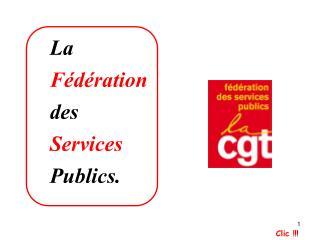 La  Fédération des Services Publics.