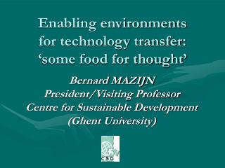 Enabling environments for technology transfer: 'some food for thought'