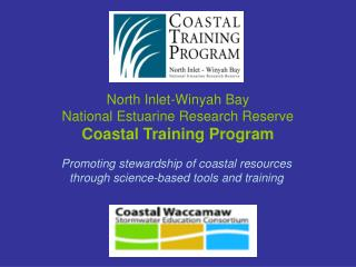 North Inlet-Winyah Bay  National Estuarine Research Reserve Coastal Training Program