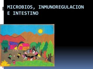 Microbios,  inmunoregulacion  e intestino