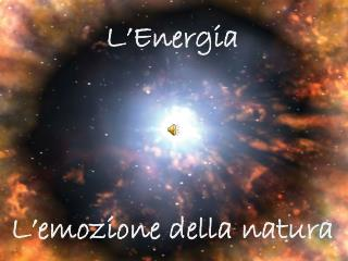 L'Energia L'emozione della natura