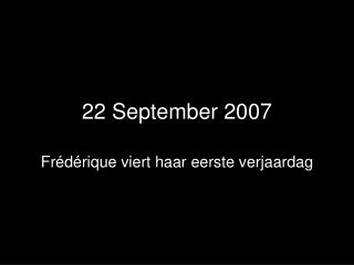 22 September 2007