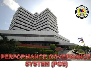 PERFORMANCE GOVERNANCE  SYSTEM (PGS)