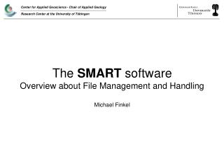 The  SMART  software Overview about File Management and Handling Michael Finkel