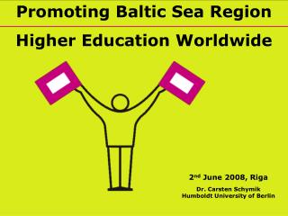 Promoting Baltic Sea Region Higher Education Worldwide