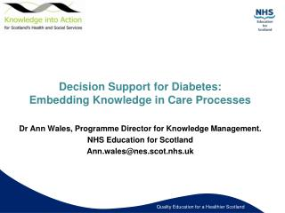 Decision Support for Diabetes:  Embedding Knowledge in Care Processes