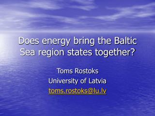 Does energy bring the Baltic Sea region states together?