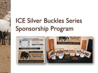 ICE Silver Buckles Series Sponsorship Program