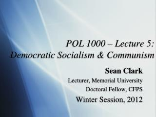 POL 1000 – Lecture 5:  Democratic Socialism & Communism
