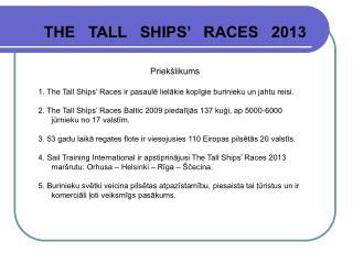 THE   TALL   SHIPS'   RACES   2013 Priekšlikums