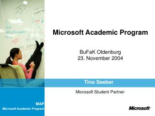 Microsoft Academic Program BuFaK Oldenburg 23. November 2004