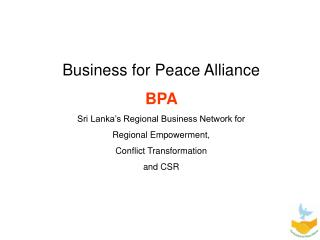Business for Peace Alliance BPA  Sri Lanka's Regional Business Network for  Regional Empowerment,