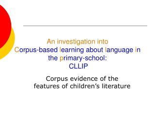 An investigation into C orpus-based  l earning about  l anguage  i n the  p rimary-school:  CLLIP