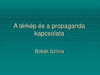 A térkép és a propaganda kapcsolata