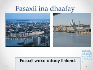 Fasaxii  ina  dhaafay