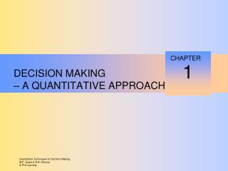 DECISION MAKING  – A QUANTITATIVE APPROACH