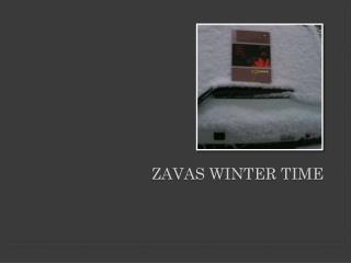ZAVAS WINTER TIME