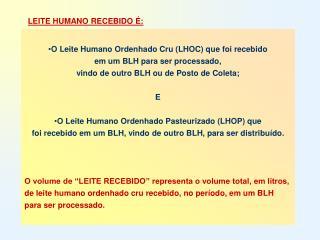 LEITE HUMANO RECEBIDO É: