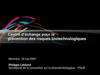 Centre d'échange pour la prévention des risques biotechnologiques