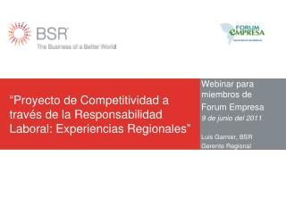 """""""Proyecto de Competitividad a trav é s de la Responsabilidad Laboral: Experiencias Regionales"""""""