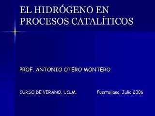 EL HIDR GENO EN PROCESOS CATAL TICOS