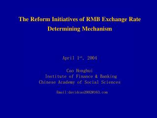 The Reform Initiatives of RMB Exchange Rate  Determining Mechanism
