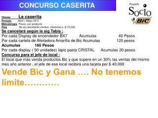 Cliente            La caserita   Periodo          Abril´+ Mayo 2011