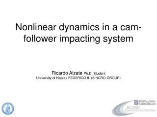 Nonlinear dynamics in a cam-follower impacting system