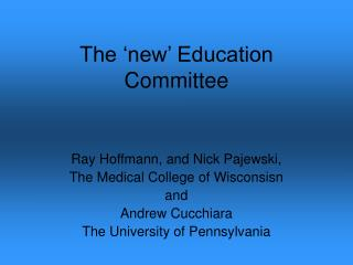 The 'new' Education Committee
