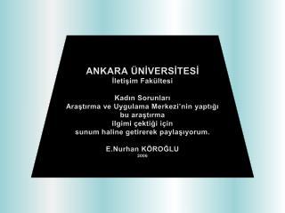 ANKARA ÜNİVERSİTESİ İletişim Fakültesi Kadın Sorunları
