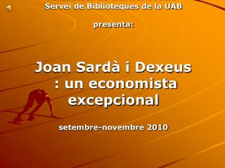 Joan Sard� i Dexeus (1910 � 1995)