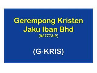Gerempong  Kristen Jaku Iban Bhd (927773-P) (G-KRIS)