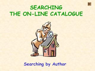 SEARCHING THE ON-LINE CATALOGUE